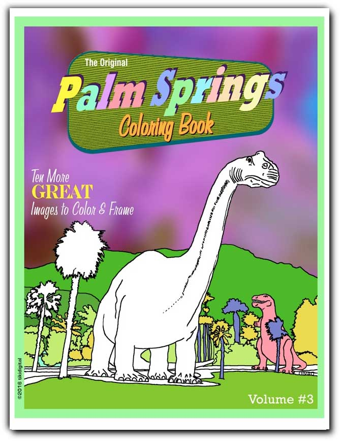 The original Palm Springs Coloring Book ~ Volume 3. Ten More Great Palms Springs images for you to color and frame.